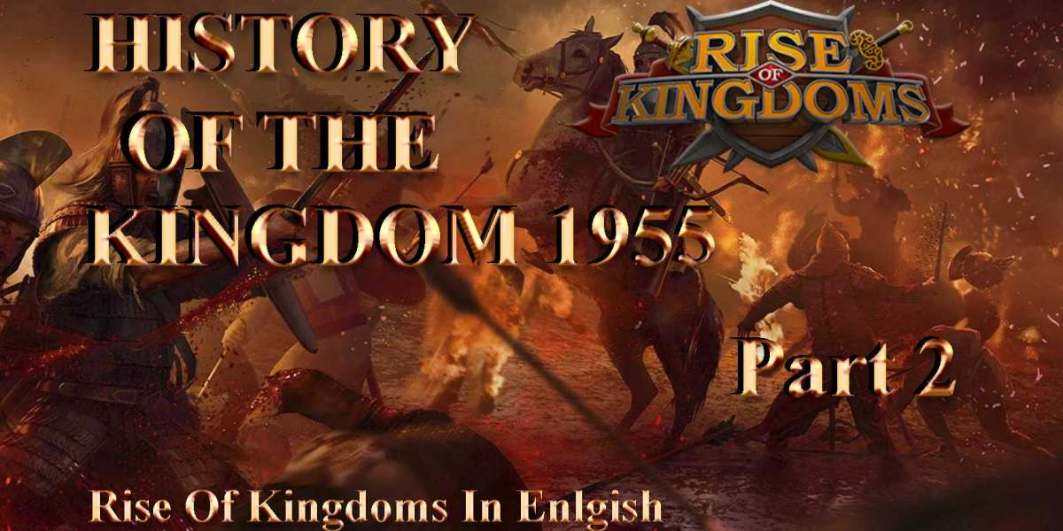 THE BLOODY AND INCREDIBLE HISTORY OF THE KINGDOM # 1955 - PART 2 | Rise Of Kingdoms In English